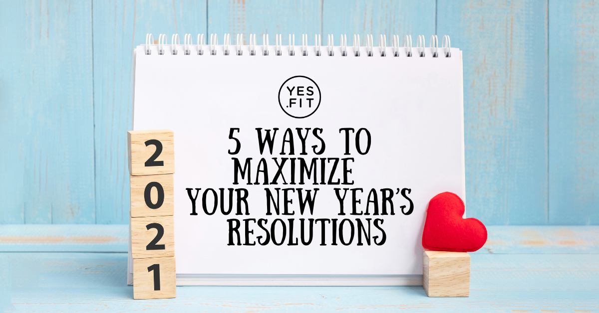 5 Ways to Maximize Your New Years Resolutions BLOG-1